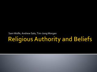 Religious Authority and Beliefs