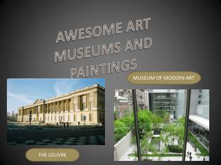 AWESOME ART MUSEUMS AND PAINTINGS