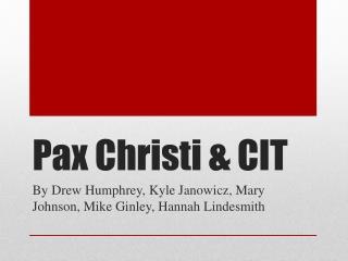 Pax  Christi & CIT