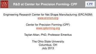 R&D at Center for Precision Forming- CPF