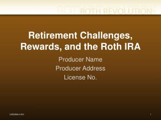 Retirement Challenges, Rewards, and the Roth IRA