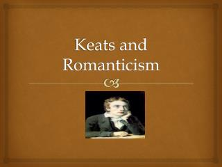 Keats and Romanticism
