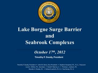 Lake  Borgne  Surge Barrier and  Seabrook Complexes October 17 th , 2012