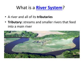 What is a  River System ?