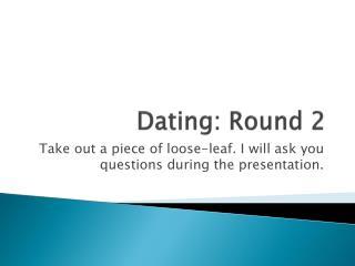 Dating: Round 2