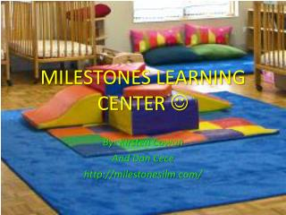 MILESTONES LEARNING CENTER  