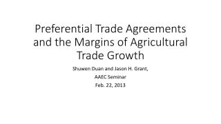 Preferential Trade Agreements and the Margins of Agricultural Trade Growth