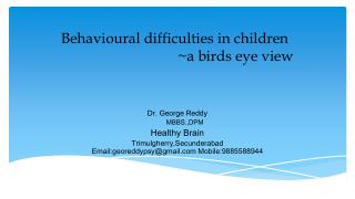 Behavioural difficulties in children                                  ~a  b irds eye view