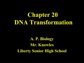 Chapter  20  DNA Transformation