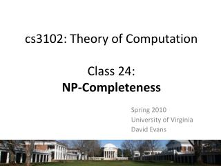 cs3102: Theory of Computation Class 24:  NP-Completeness