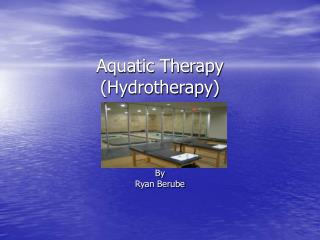 Aquatic Therapy (Hydrotherapy)