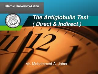 The Antiglobulin Test ( Direct & Indirect )