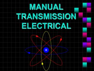 MANUAL TRANSMISSION ELECTRICAL