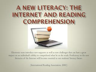 A New Literacy: The Internet and Reading Comprehension