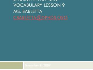English III Honors Vocabulary Lesson 9 Ms. Barletta  cbarletta@dphds