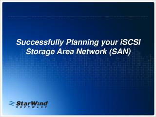 Successfully Planning your iSCSI Storage Area Network (SAN)