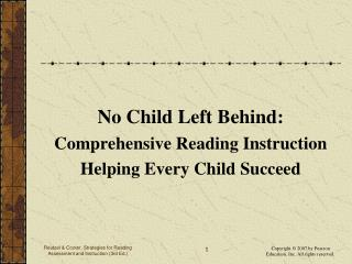 No Child Left Behind:  Comprehensive Reading Instruction Helping Every Child Succeed