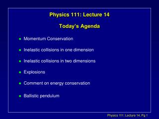 Physics 111: Lecture 14 Today's Agenda
