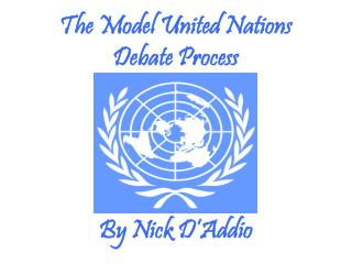 The Model United Nations Debate Process