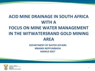 ACID MINE DRAINAGE IN SOUTH AFRICA WITH A  FOCUS ON MINE WATER MANAGEMENT IN THE WITWATERSRAND GOLD MINING AREA