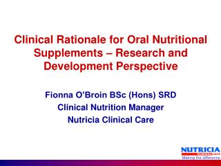 Clinical Rationale for Oral Nutritional Supplements – Research and Development Perspective