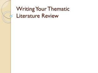 Writing Your Thematic Literature Review