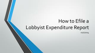 How to Efile a Lobbyist Expenditure Report