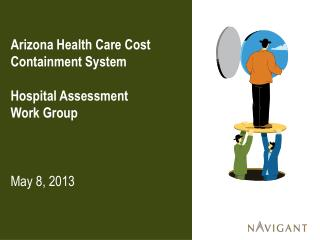 Arizona Health Care Cost Containment System Hospital Assessment  Work Group May 8,  2013