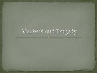 Macbeth and Tragedy