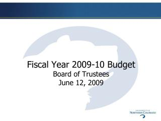 Fiscal Year 2009-10 Budget Board of Trustees  June 12, 2009