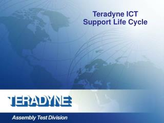 Teradyne ICT  Support Life Cycle