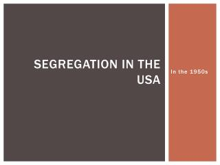 Segregation in the USA