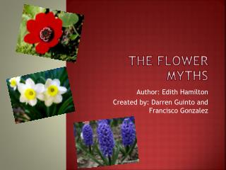 The Flower Myths