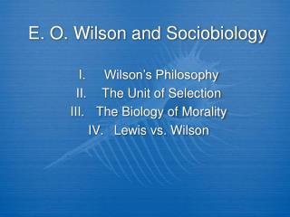 E. O. Wilson and Sociobiology