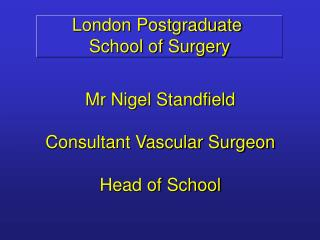 London Postgraduate  School of Surgery