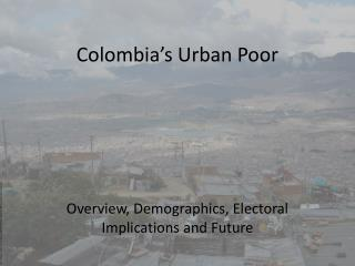 Colombia's Urban Poor