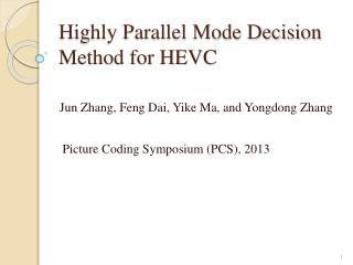 Highly Parallel Mode Decision Method for HEVC