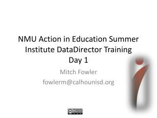 NMU Action in Education Summer Institute DataDirector Training  Day 1