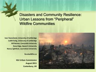 "Disasters and Community Resilience: Urban Lessons from ""Peripheral"" Wildfire Communities"