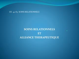 SOINS RELATIONNELS  ET  ALLIANCE THERAPEUTIQUE