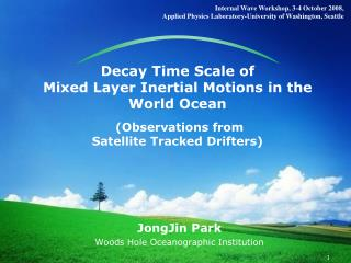 Decay Time Scale of Mixed Layer Inertial Motions in the World Ocean   (Observations from  Satellite Tracked Drifters)