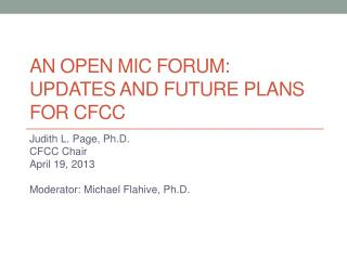 An Open  Mic  Forum: Updates and Future Plans for CFCC