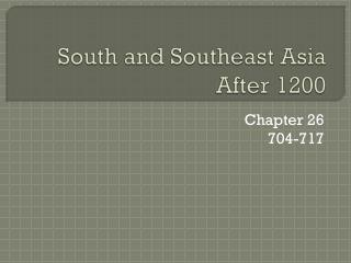 South and Southeast Asia  After 1200