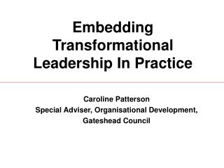 Embedding Transformational Leadership In Practice