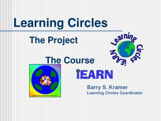 Learning Circles 		The Project 			The Course