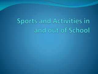 Sports and Activities in and out of School