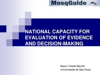 NATIONAL CAPACITY FOR EVALUATION OF EVIDENCE AND DECISION-MAKING