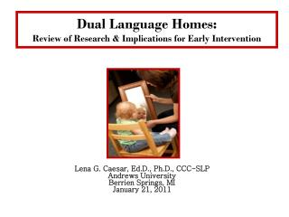 Dual Language Homes: Review of Research & Implications for Early Intervention
