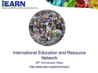 International Education and Resource Network 20 th  Anniversary Video iearn/anniversary/