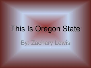 This Is Oregon State